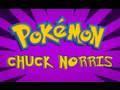 Pokemon: Chuck Norris!